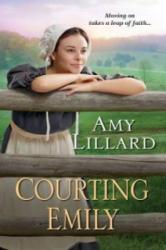 Courting Emily - Amy Lillard (ISBN: 9781420134551)
