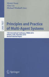 Principles and Practice of Multi-Agent Systems - 13th International Conference, PRIMA 2010, Kolkata, India, November 12-15, 2010, Revised Selected Pa (2012)