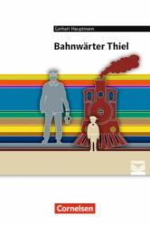 BAHNWARTER THIEL, GERHART HAUPTMANN - Gerhart Hauptmann, Alexander Joist, Florian Radvan, Anne Steiner (ISBN: 9783060675135)