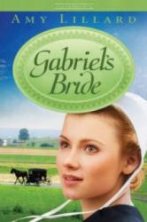 Gabriel's Bride - Amy Lillard (ISBN: 9781433677540)
