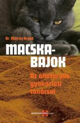 Macskabajok - Az állatorvos gyakorlati tanácsai (2018)