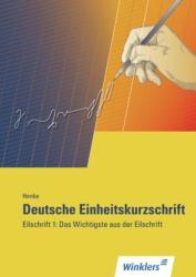 Deutsche Einheitskurzschrift. Das Wichtigste aus der Eilschrift (1998)