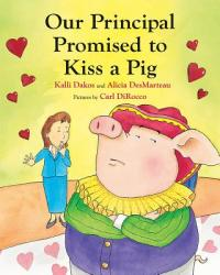 Our Principal Promised to Kiss a Pig (ISBN: 9780807566350)