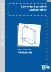 Lernfelder Bautechnik. Zeichentechnik. Arbeitsbuch Grundstufe (2004)