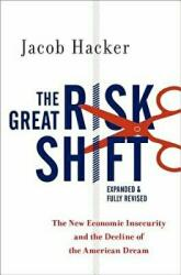 Great Risk Shift - The New Economic Insecurity and the Decline of the American Dream, Second Edition (ISBN: 9780190844141)