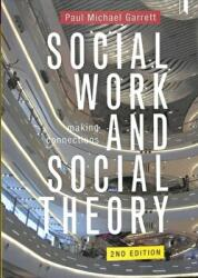 Social Work and Social Theory - Making connections (ISBN: 9781447341888)