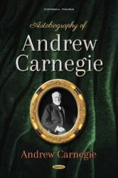 Autobiography of Andrew Carnegie (ISBN: 9781536137477)