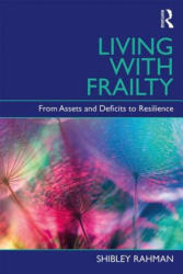 Living with Frailty - From Assets and Deficits to Resilience (ISBN: 9781138301214)