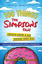 100 Things the Simpsons Fans Should Know & Do Before They Die (ISBN: 9781629375311)