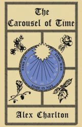 Carousel of Time (ISBN: 9781784651992)
