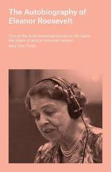 Autobiography of Eleanor Roosevelt (ISBN: 9781786994455)