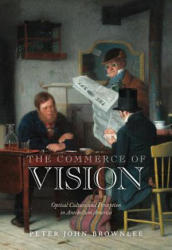 Commerce of Vision - Optical Culture and Perception in Antebellum America (ISBN: 9780812250428)