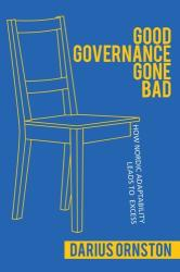 Good Governance Gone Bad - How Nordic Adaptability Leads to Excess (ISBN: 9781501730177)