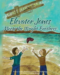 Elevator Jones Meets the Wright Brothers (ISBN: 9781641368582)