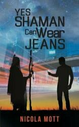 Yes, Shaman Can Wear Jeans (ISBN: 9781787104501)