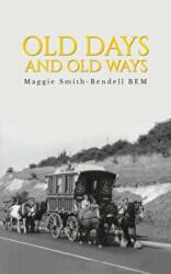 Old Days And Old Ways (ISBN: 9781788486989)