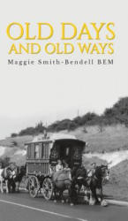 Old Days And Old Ways (ISBN: 9781788486996)