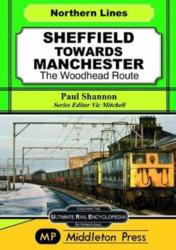 Sheffield Towards Manchester The Woodhead Route (ISBN: 9781910356180)
