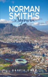 Norman Smith's Sojourn (ISBN: 9781788786430)