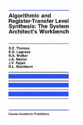 Algorithmic and Register-Transfer Level Synthesis: The System Architect's Workbench - The System Architect's Workbench (ISBN: 9780792390534)