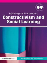 Psychology for the Classroom: Constructivism and Social Learning - Alan Pritchard (ISBN: 9780415494809)