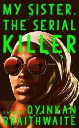 My Sister, the Serial Killer - A Novel (ISBN: 9780385544238)