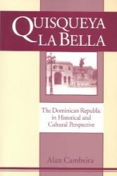 Quisqueya la Bella: Dominican Republic in Historical and Cultural Perspective (ISBN: 9781563249365)