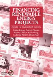 Financing Renewable Energy Projects - A guide for development workers (ISBN: 9781853393877)