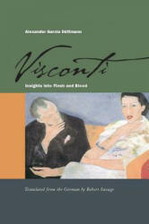 Visconti - Insights into Flesh and Blood (ISBN: 9780804757409)