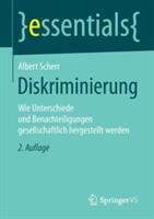 Diskriminierung - Wie Unterschiede Und Benachteiligungen Gesellschaftlich Hergestellt Werden (ISBN: 9783658100667)