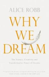 WHY WE DREAM (ISBN: 9781509836260)