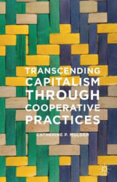 Transcending Capitalism Through Cooperative Practices (ISBN: 9781349579365)