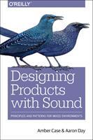 Designing with Sound (ISBN: 9781491961100)