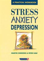 Stress, Anxiety, Depression - A guide to humanistic counselling and psychotherapy (ISBN: 9780863884153)