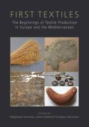 First Textiles - The Beginnings of Textile Manufacture in Europe and the Mediterranean (ISBN: 9781785707988)