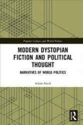 Modern Dystopian Fiction and Political Thought - Narratives of World Politics (ISBN: 9781138101272)