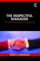 Respectful Manager - The Guide to Successful Management (ISBN: 9781138306677)