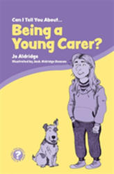 Can I Tell You About Being a Young Carer? - A Guide for Children, Family and Professionals (ISBN: 9781785925269)