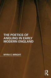 Poetics of Angling in Early Modern England (ISBN: 9781138304604)