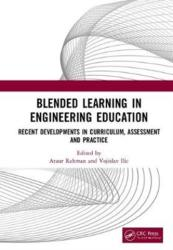 Blended Learning in Engineering Education - Recent Developments in Curriculum, Assessment and Practice (ISBN: 9781138056220)