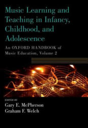 Music Learning and Teaching in Infancy, Childhood, and Adolescence - An Oxford Handbook of Music Education, Volume 2 (ISBN: 9780190674595)