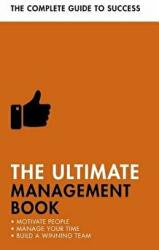Ultimate Management Book - Motivate People, Manage Your Time, Build a Winning Team (ISBN: 9781473683853)