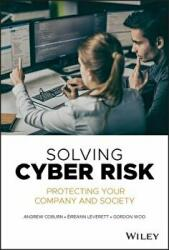 Solving Cyber Risk - Protecting Your Company and Society (ISBN: 9781119490937)