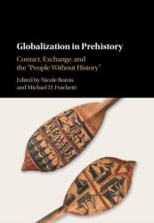 Globalization in Prehistory - Contact, Exchange, and the 'People Without History' (ISBN: 9781108429801)