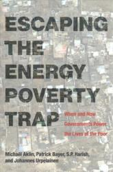 Escaping the Energy Poverty Trap - When and How Governments Power the Lives of the Poor (ISBN: 9780262535861)