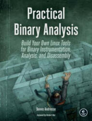 Practical Binary Analysis - Build Your Own Linux Tools for Binary Instrumentation, Analysis, and Disassembly (ISBN: 9781593279127)