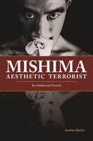 Mishima, Aesthetic Terrorist (ISBN: 9780824873745)