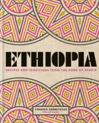 Ethiopia - Recipes and traditions from the horn of Africa (ISBN: 9780857834669)