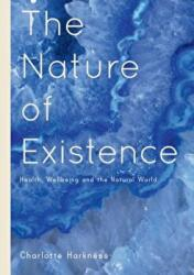 Nature of Existence - Health, WellBeing and the Natural World (ISBN: 9781137576866)