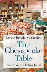 Chesapeake Table - Your Guide to Eating Local (ISBN: 9781421426891)